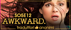 Awkward - 5x12 Holding On and Letting Go